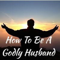http://www.zionhillfwb.org/sermons/sermons-2018/how-to-be-a-godly-husband/